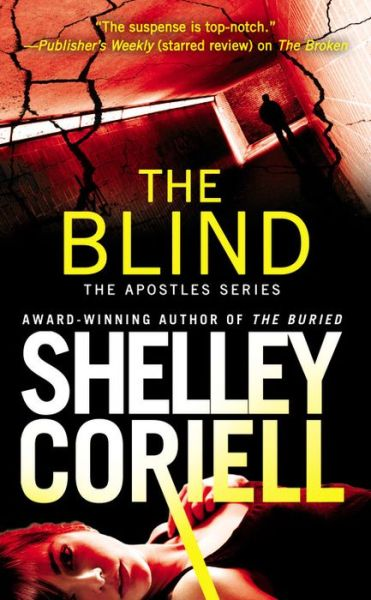 The Blind (The Apostles #3), a romantic suspense novel by Shelley Coriell, published by Grand Central Forever.