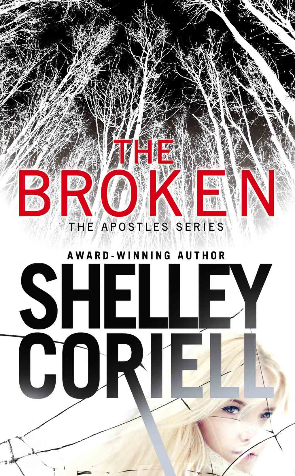 The Broken (The Apostles #1) a romantic suspense novel by Shelley Coriell, published by Grand Central Forever.