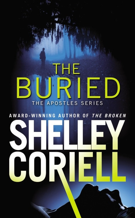 The Buried (The Apostles #2), a romantic suspense novel by Shelley Coriell, published by Grand Central Forever.