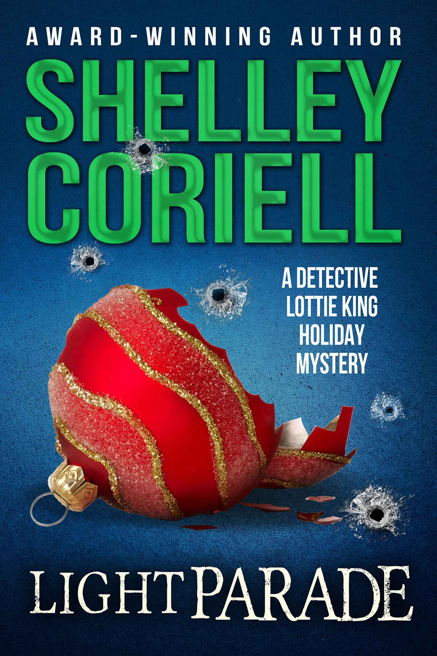 Light Parade (Detective Lottie King Mysteries, Vol. 2.5) a Detective Lottie King Mystery by Shelley Coriell, published by Winter Pear Press