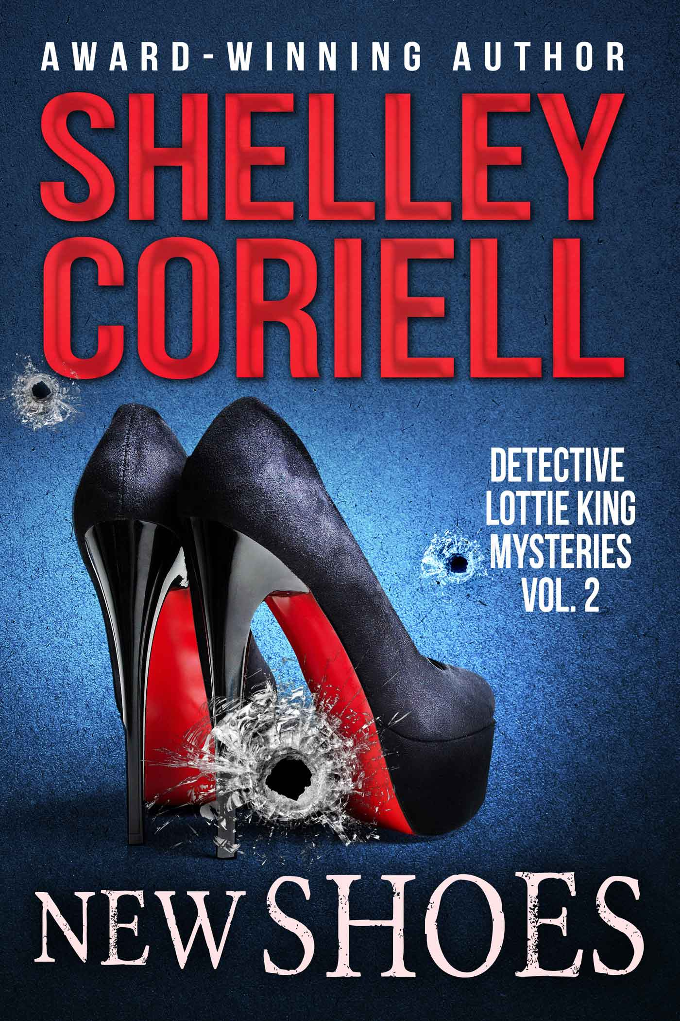 New Shoes (Detective Lottie King Mysteries, Vol. 2) a mystery anthology by Shelley Coriell, published by Winter Pear Press