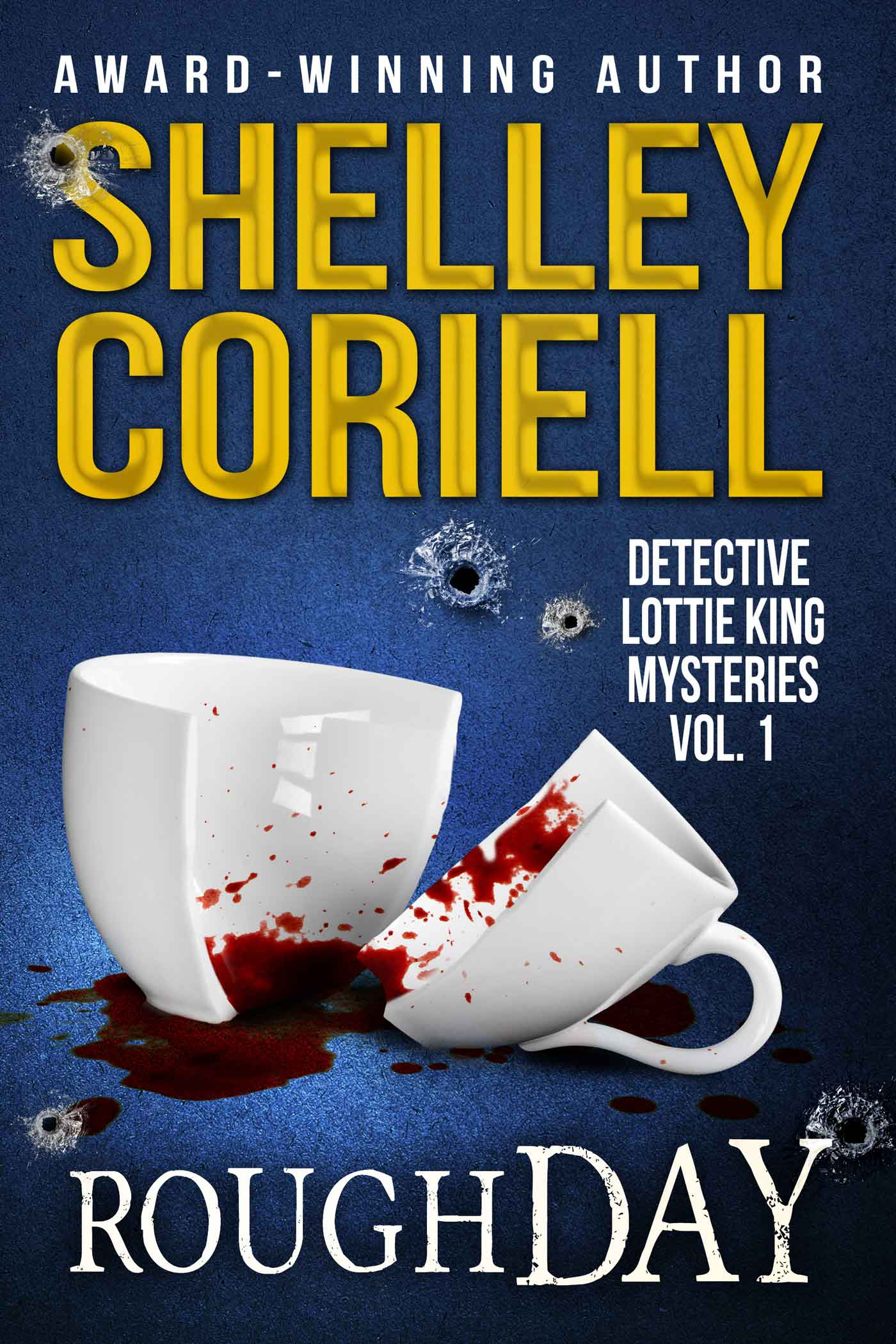 Rough Day (Detective Lottie King* Mysteries, Vol. 1) a mystery anthology by Shelley Coriell, published by Winter Pear Press