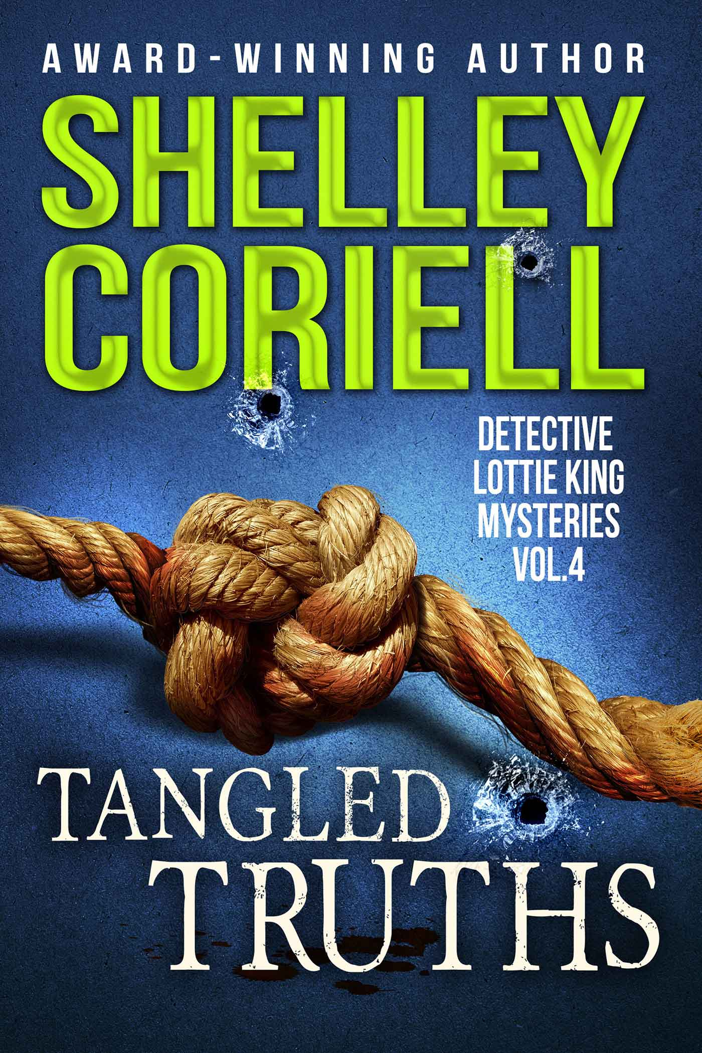 Tangled Truths (Detective Lottie King Mysteries, Vol. 4) a mystery anthology by Shelley Coriell, published by Winter Pear Press