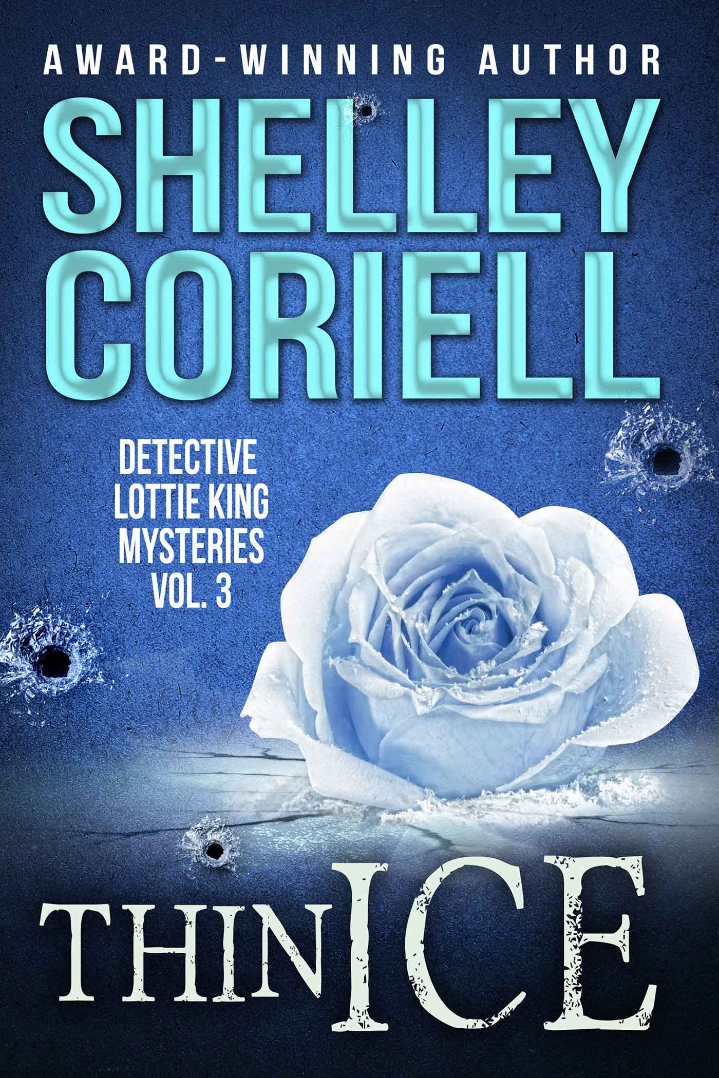 Thin Ice (Detective Lottie King Mysteries, Vol. 3) a mystery anthology by Shelley Coriell, published by Winter Pear Press