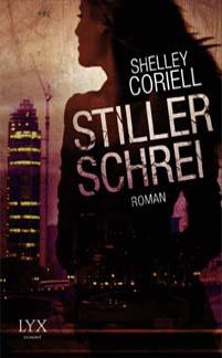Stiller Schrei (The Apostles #1), eine romantische suspense novel von Shelley Coriell (Autor) und Anja Seelow (Übersetzer), Verlag von Egmont LYX.